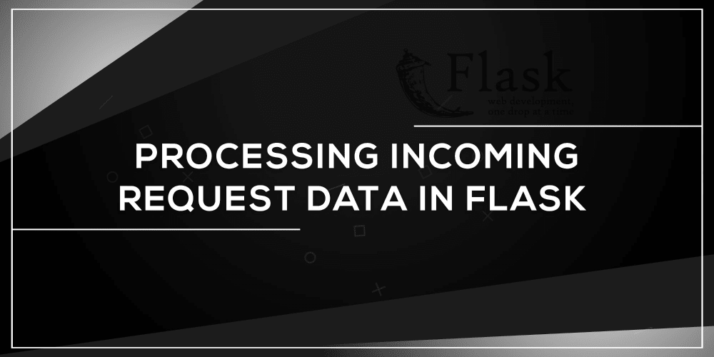 Processing incoming request data in flask scotch processing incoming request data in flask malvernweather Choice Image