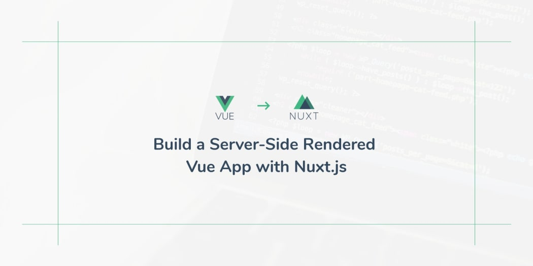 Build A Server Side Rendered Vue App With Nuxtjs