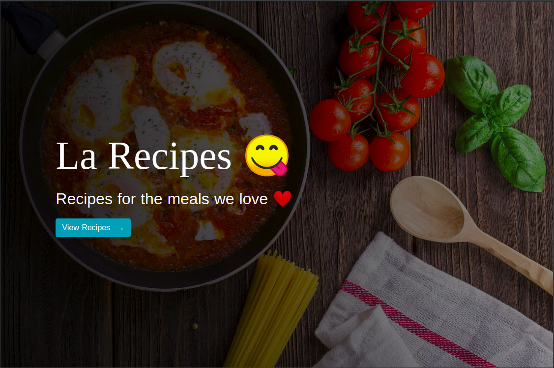 "Homepage with food image in the background and ""La Recipes"" as the title with a ""View Recipes button"""