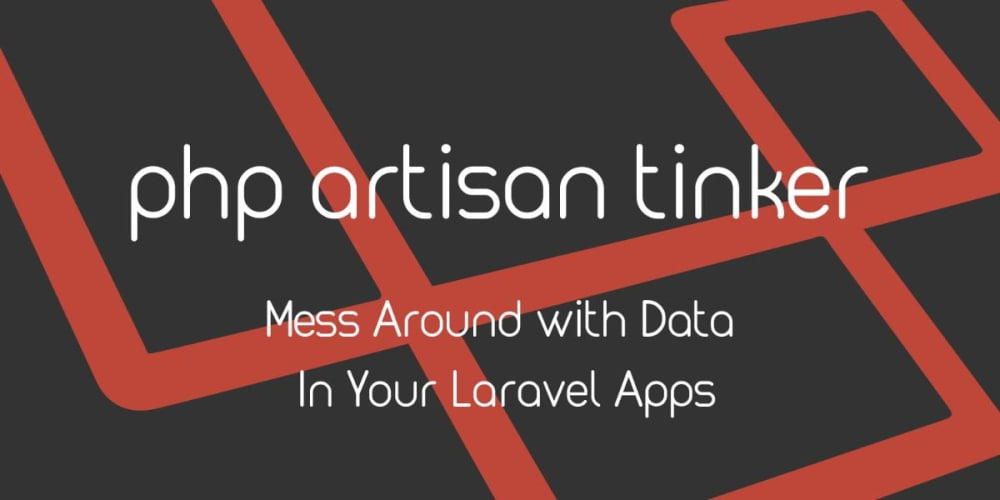 Tinker with the Data in Your Laravel Apps with Php Artisan Tinker