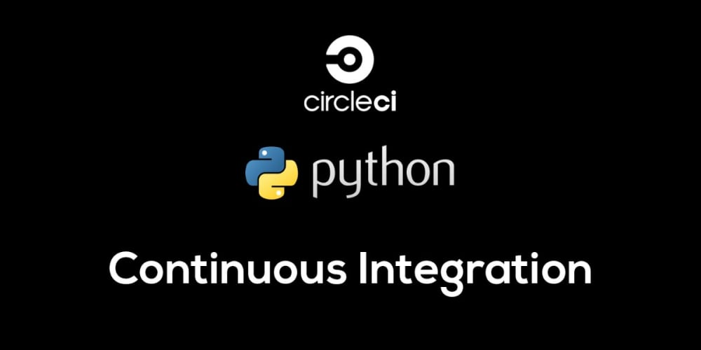 Continuous Integration with Python and Circle CI ― Scotch io