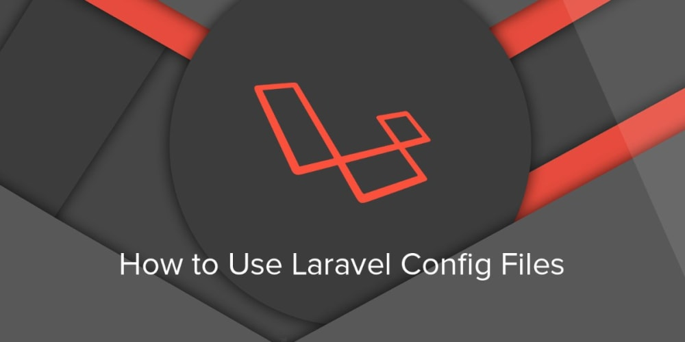 How to Use Laravel Config Files