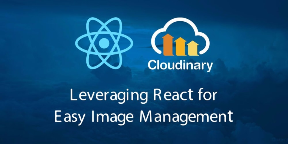 Leveraging React for Easy Image Management with Cloudinary