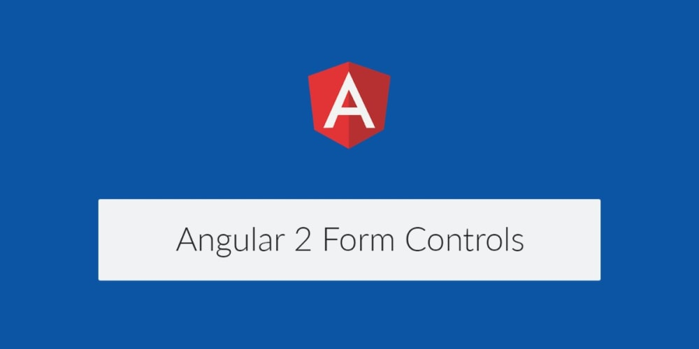 How to Deal with Different Form Controls in Angular 2 ― Scotch io