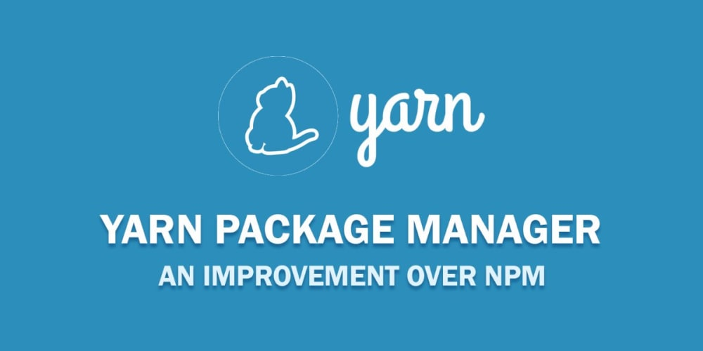 Yarn Package Manager: An Improvement over npm