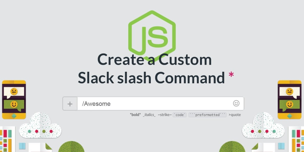 Create a custom Slack slash command with Node.js and Express