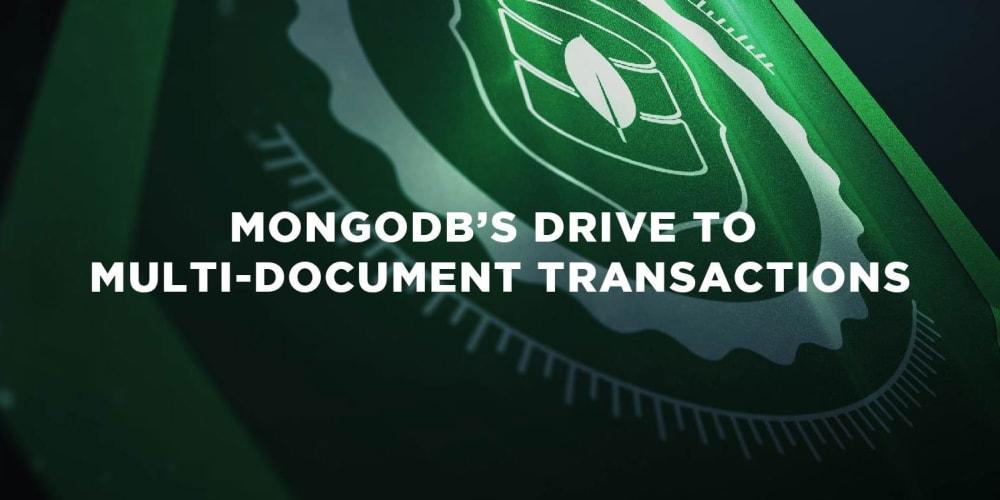 MongoDB's Drive to Multi-Document Transactions
