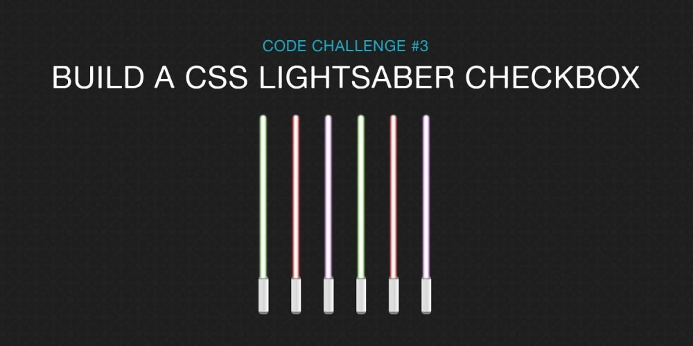 Code Challenge #3: CSS Lightsaber Checkbox
