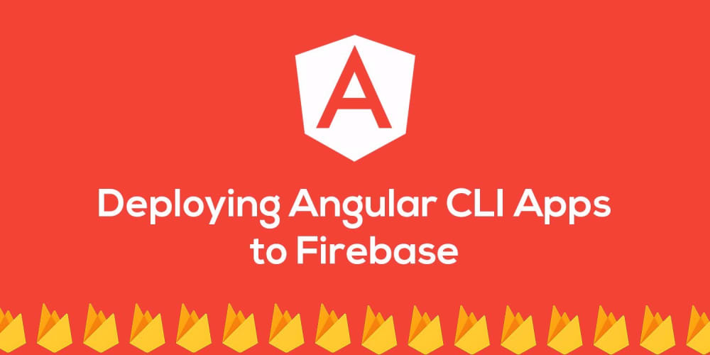 Deploying an Angular CLI App to Production with Firebase