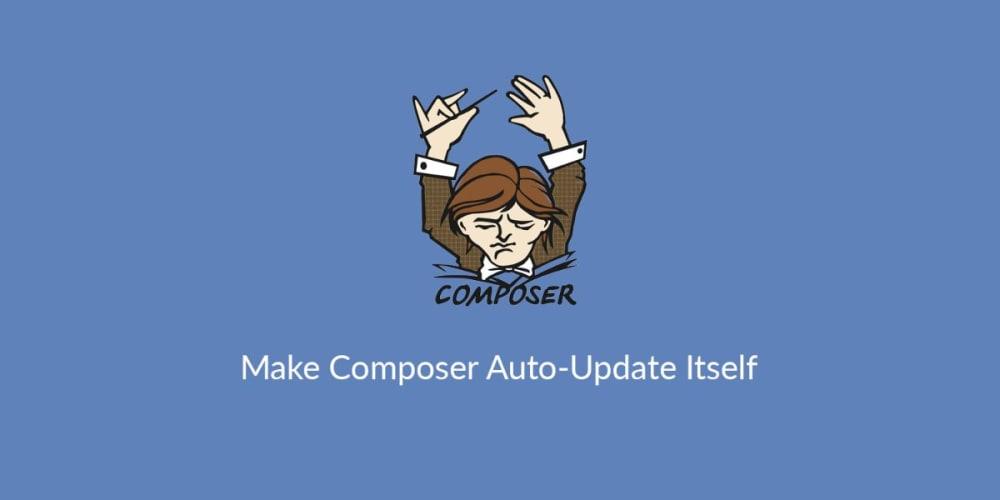 Quick Tip: Make Composer Auto-Update Itself