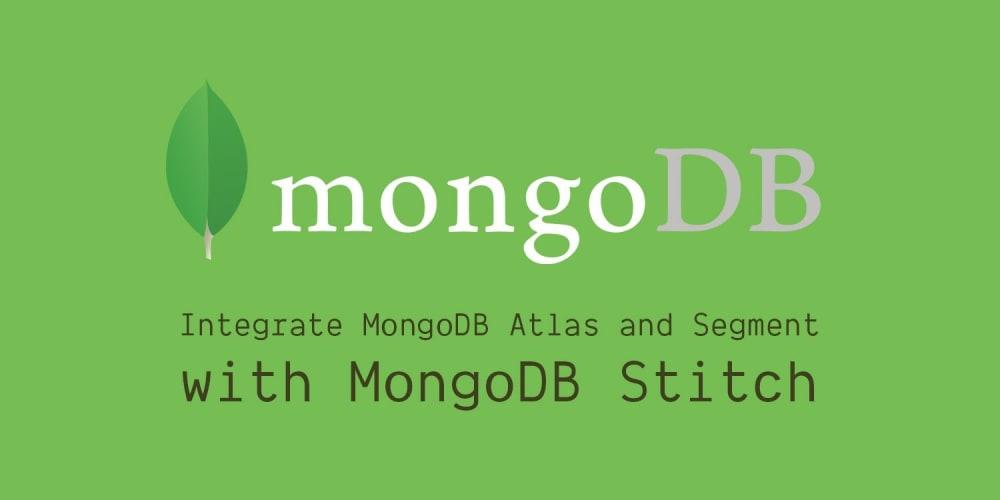 How to Integrate MongoDB Atlas and Segment using MongoDB Stitch