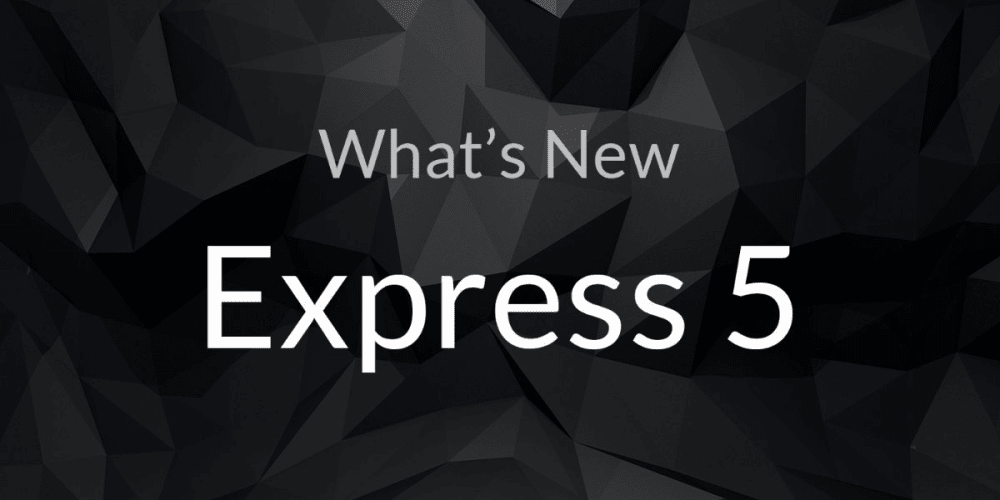 What's New In ExpressJS 5.0