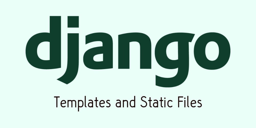 Working with Django Templates & Static Files
