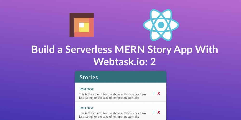Build a Serverless MERN Story App With Webtask.io -- Zero to Deploy: 2