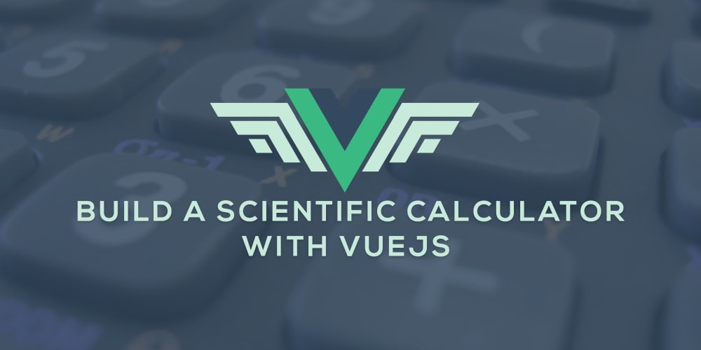 Build a Scientific Calculator with Vue.js