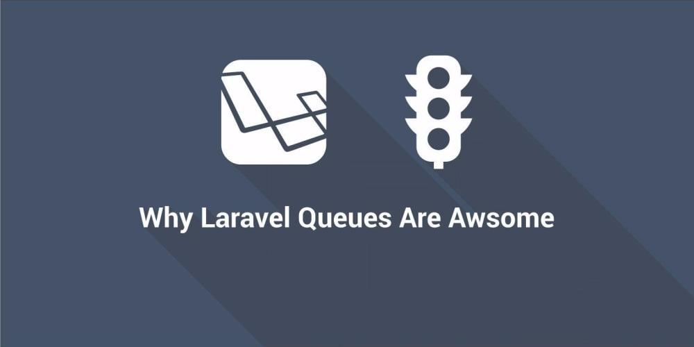 Why Laravel Queues Are Awesome