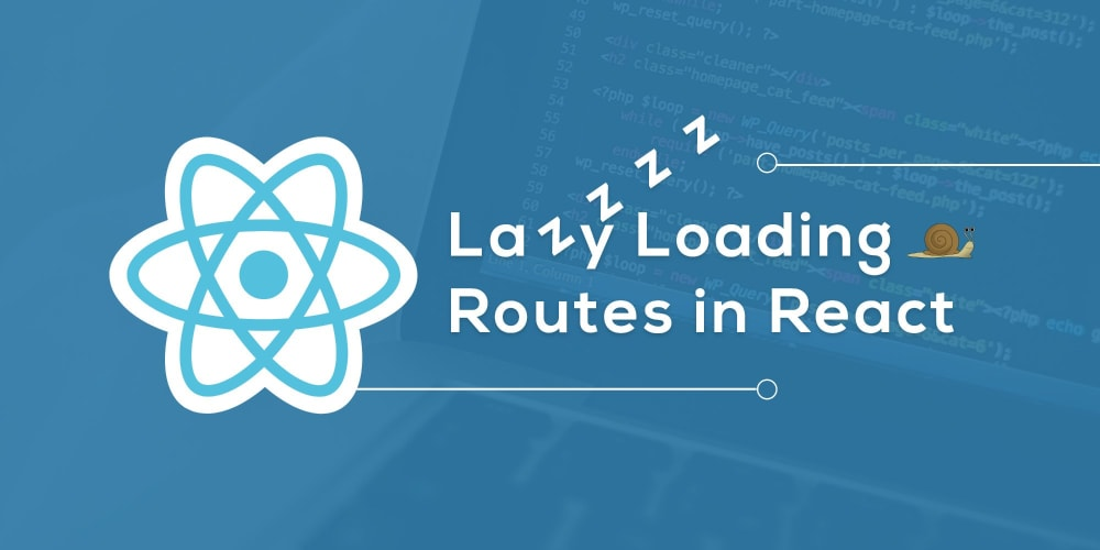 Lazy Loading Routes in React