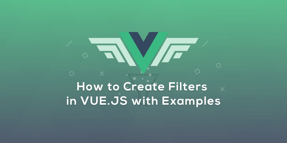 How to Create Filters in Vue.js with Examples