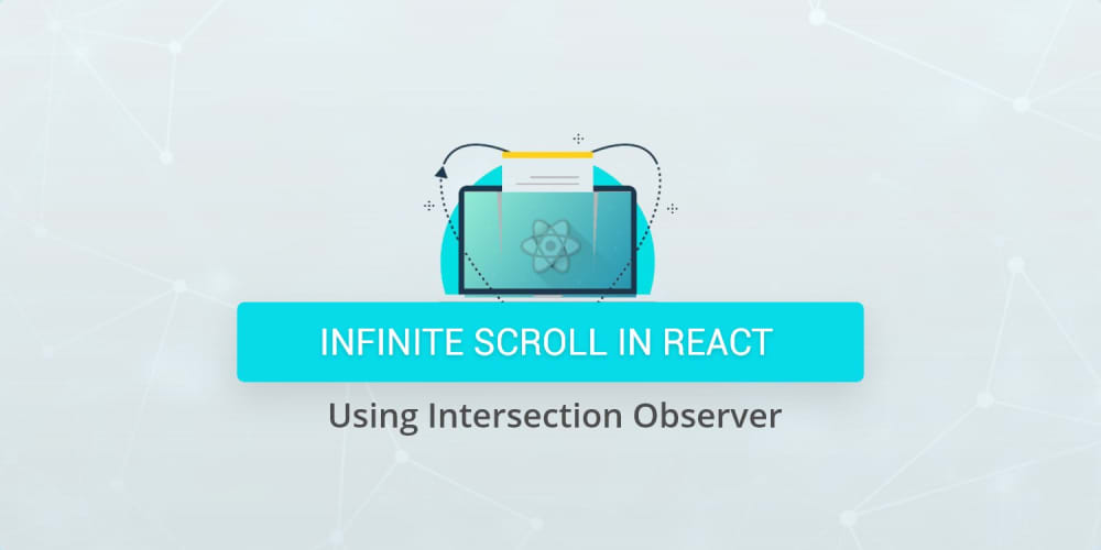 Infinite Scroll in React Using Intersection Observer