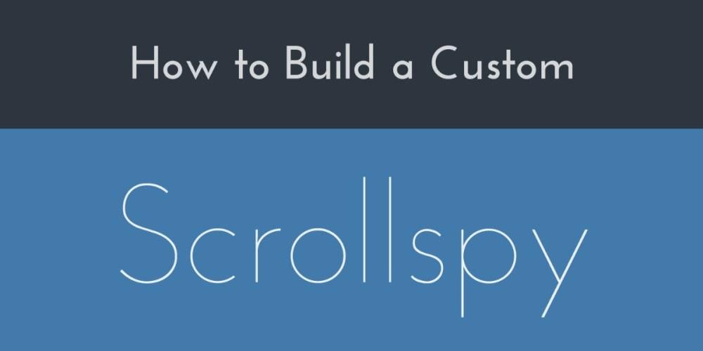 Build a Custom JavaScript Scrollspy Navigation