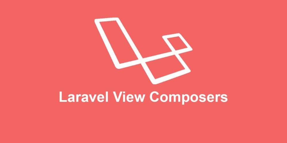 Sharing Data Between Views Using Laravel View Composers