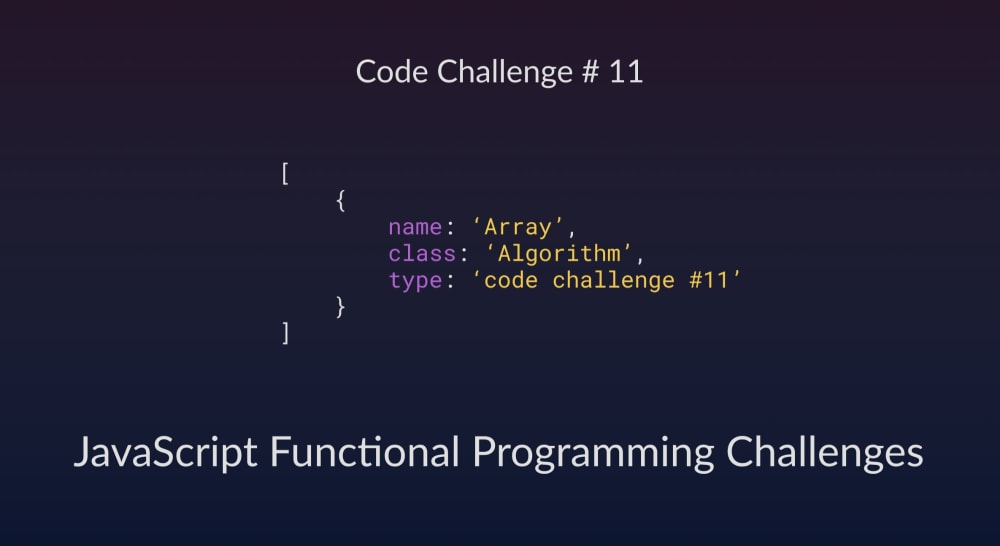 Code Challenge #11: JavaScript Functional Programming