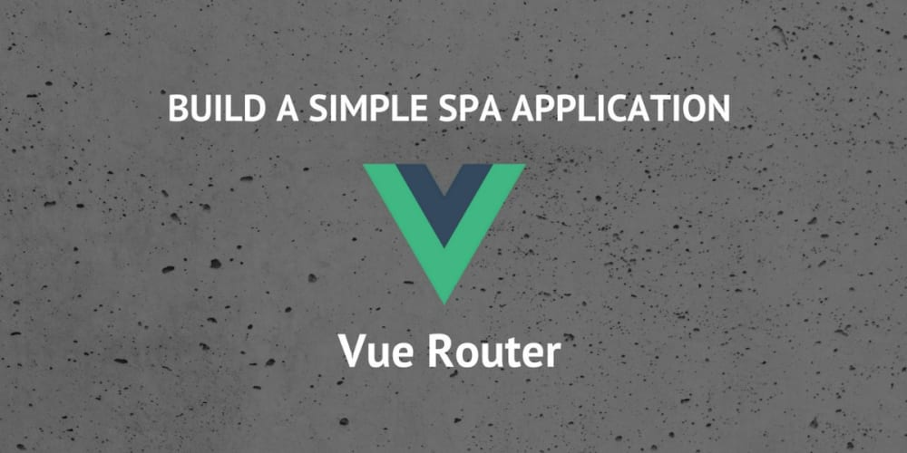 How To Build A Simple Single Page Application Using Vue 2 (Part 1)