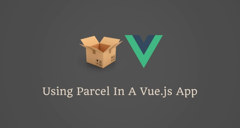 Using Parcel In A Vue.js App