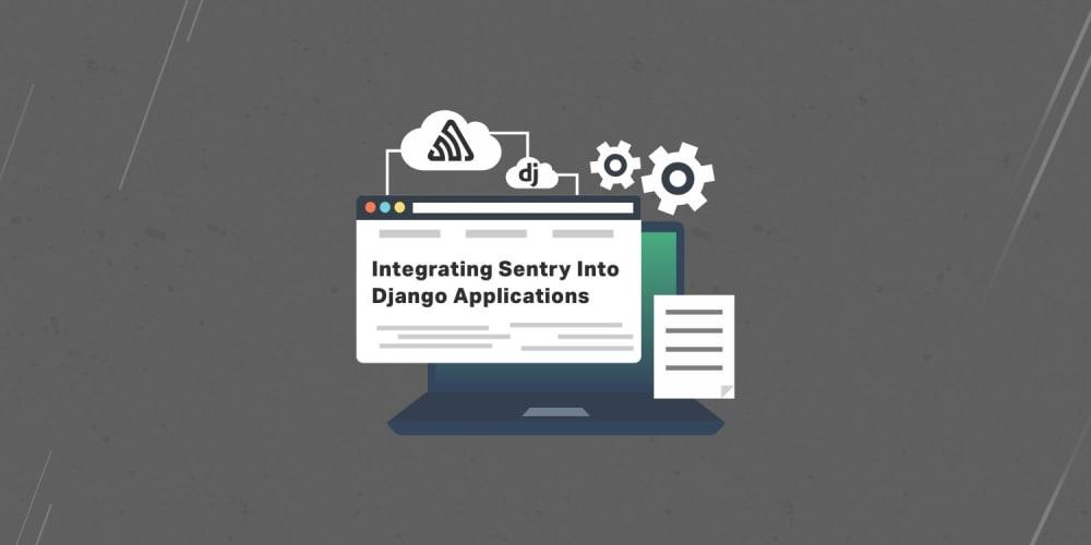 Integrating Sentry Into Django Applications