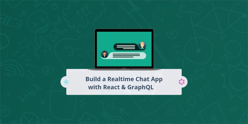 How to Build a Realtime Chat App with React and GraphQL