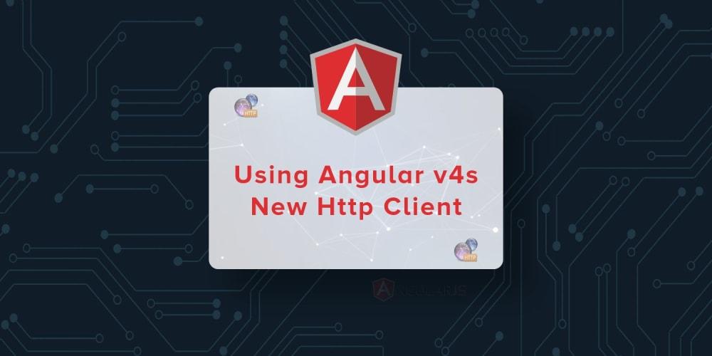 Using Angular v4's New HTTP Client