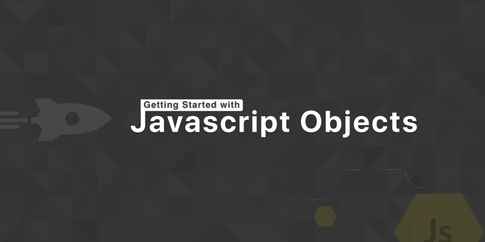 Getting Started with JavaScript Object