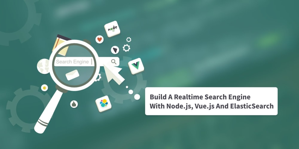 Build A Real-time Search Engine With Node, Vue and ElasticSearch