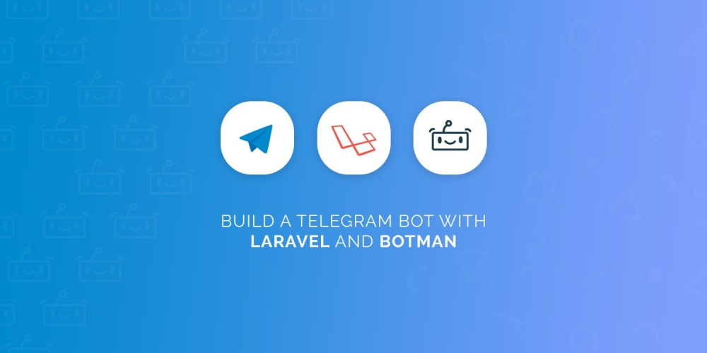 Build A Telegram Bot with Laravel and BotMan