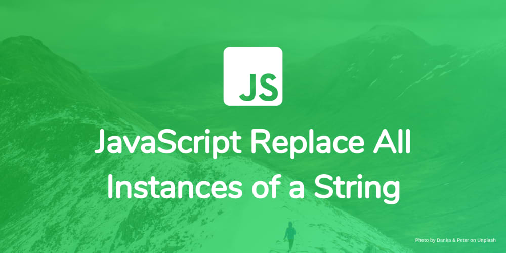 JavaScript Replace All Instances of a String