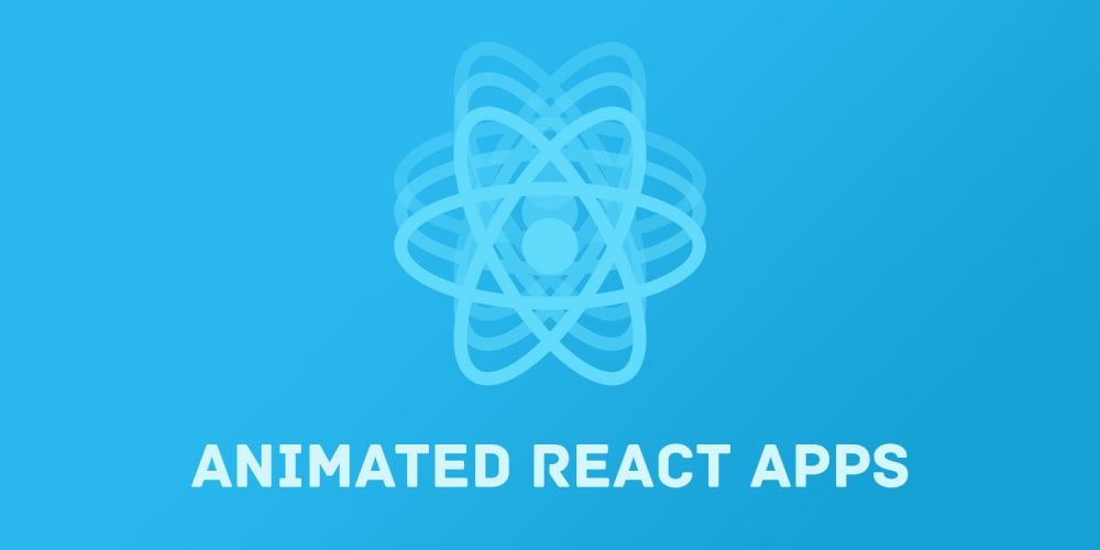 Create Animated React Apps With React Spring