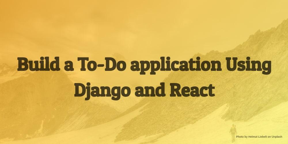 Build a To-Do application Using Django and React