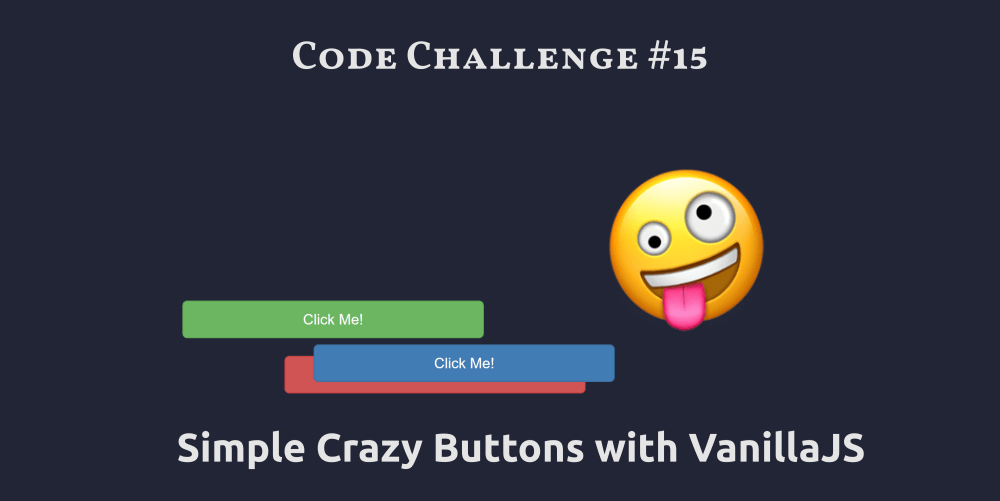 Code Challenge #15: Simple Crazy Buttons with VanillaJS
