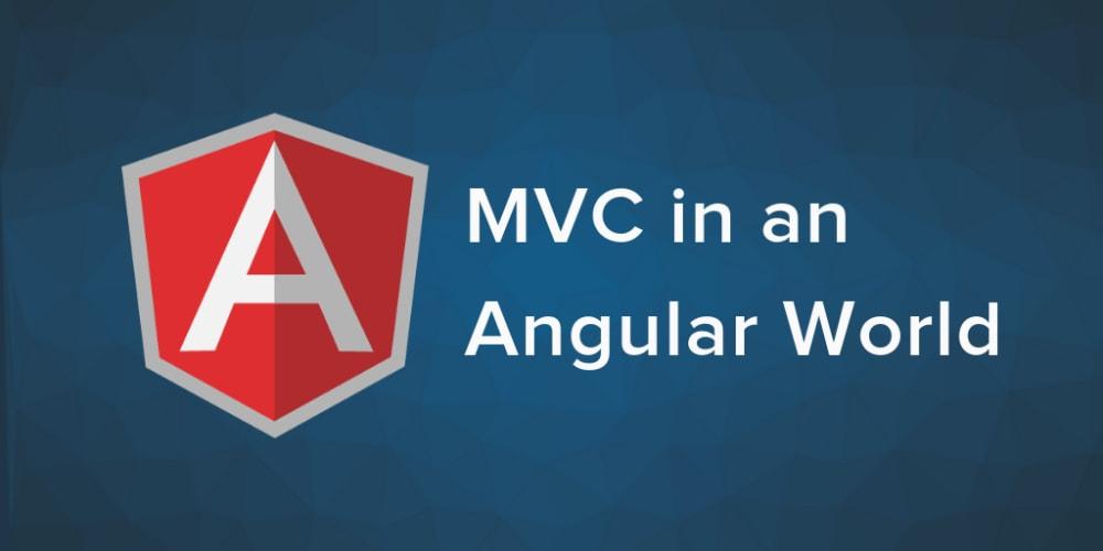 MVC in an Angular World
