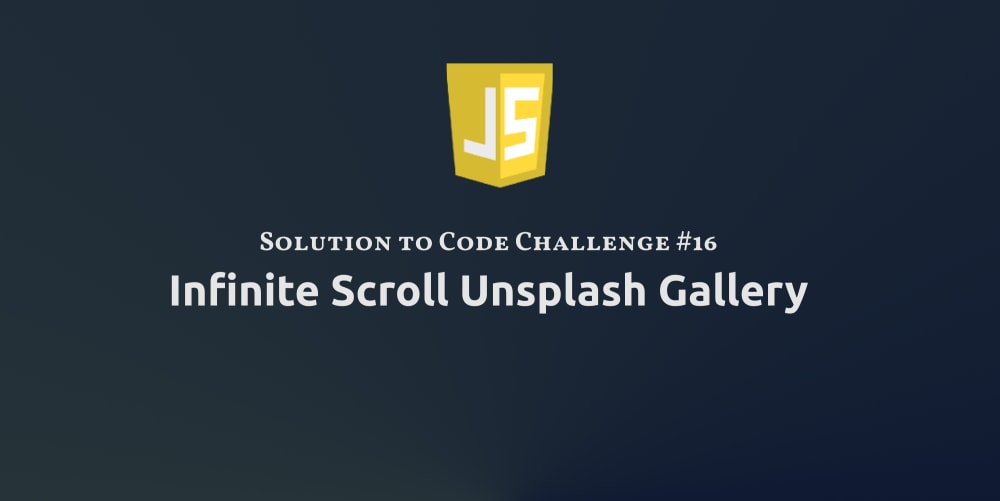 Build an Infinite Scroll Image Gallery with React, CSS Grid and Unsplash (Solution to Code Challenge #16)