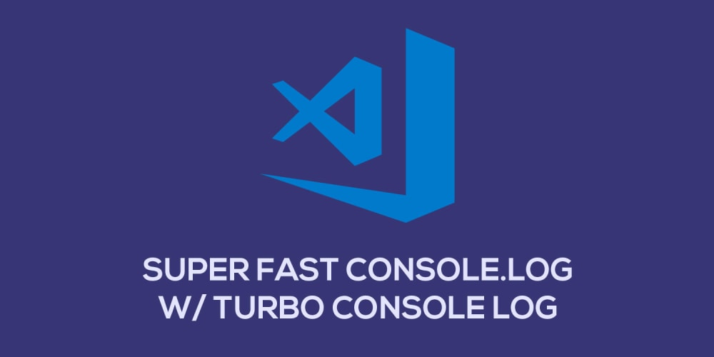 console.log() Faster with Turbo Console Log