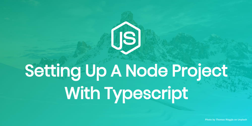 Setting Up a Node Project With Typescript