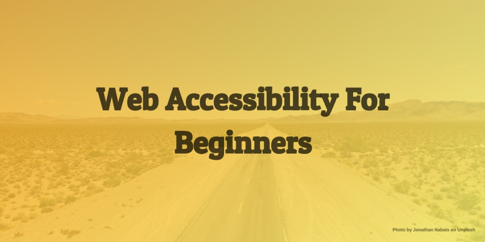 Web Accessibility For Beginners