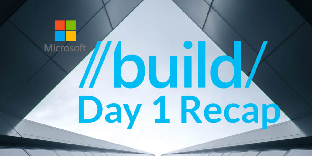 10 Awesome Things from MS Build Day 1