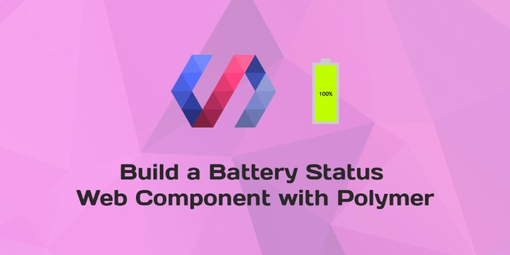 Build a Real Battery Status Web Component with Polymer