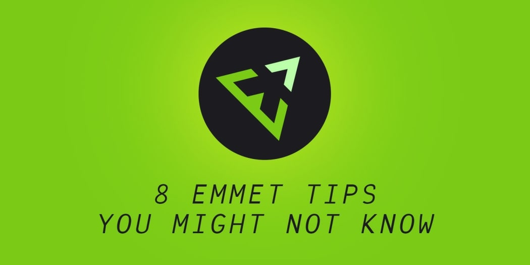 8 Emmet Tips You Might Not Know