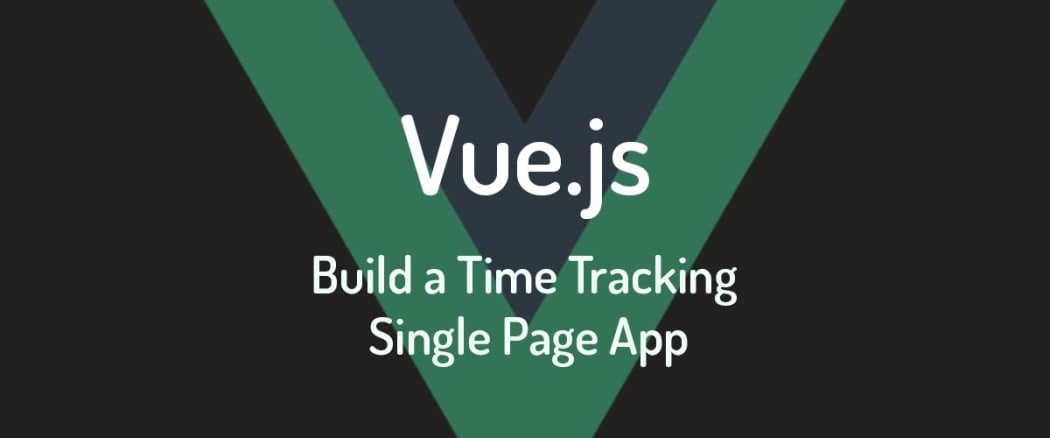 Build a Single Page Time Tracking App with Vue.js: Introduction