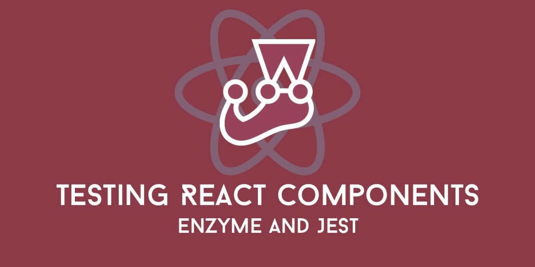 Testing React Components with Enzyme and Jest ― Scotch io