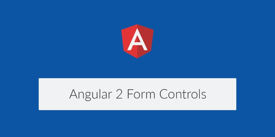 How to Deal with Different Form Controls in Angular 2