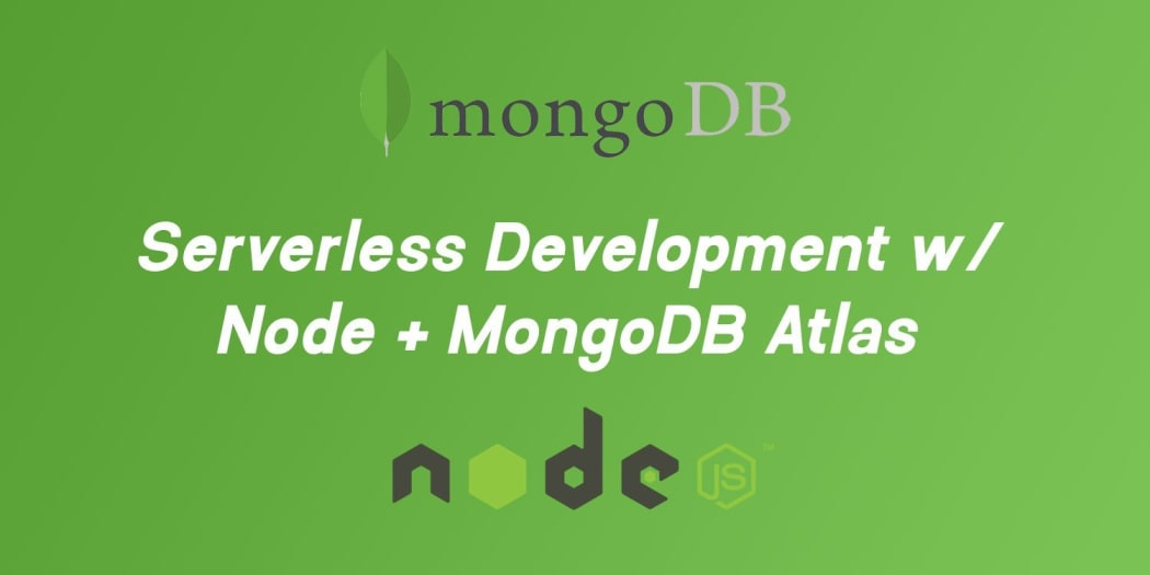 Serverless Development with Node, MongoDB Atlas, and AWS Lambda